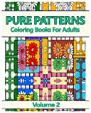 Pure Patterns 2: Coloring Books For Adults: Volume 2