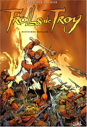 Trolls de Troy, Tome 1 : Histoires trolles