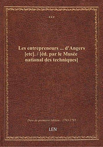 Les entrepreneurs  d'Angers [etc]. / [d. parleMusenational destechniques]