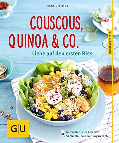 Preisvergleich Produktbild Couscous, Quinoa & Co.: Liebe auf den ersten Biss