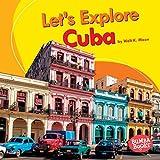 Let's Explore Cuba (Bumba Books ™ — Let's Explore Countries)