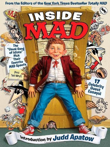 Inside MAD: The Usual Gang of Idiots Pick Their Favorite MAD Spoofs by The Editors of MAD Magazine (2013-10-29)