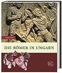 Die Römer in Ungarn (Zaberns Bildbänd...