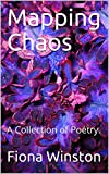Mapping Chaos: A Collection of Poetry.