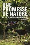 Une promesse de nature : Du zoo au bi...