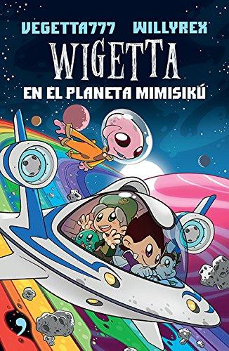 Descargar Libro Wigetta En El Planeta Mimisiku de Vegetta777