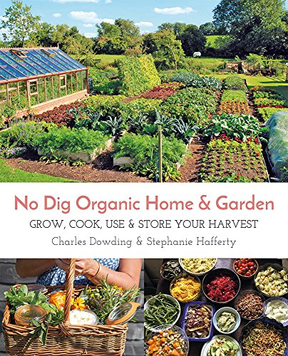no-dig-organic-home-garden-grow-cook-use-store-your-harvest