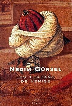 Les Turbans de Venise par [Gürsel, Nedim]