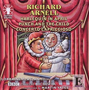 Richard Arnell - Punch and the Child, Harlequin in April, Concerto Capriccioso by Dutton Epoch