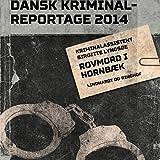 Rovmord i Hornbæk: Dansk Kriminalreportage 2014