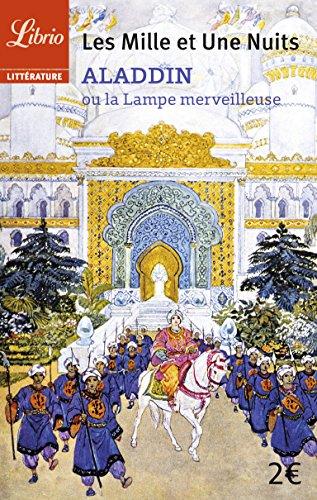 Les Mille et Une Nuits : Aladdin ou la lampe merveilleuse par Anonyme