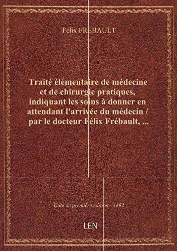 traite-elementaire-de-medecine-et-de-chirurgie-pratiques-indiquant-les-soins-a-donner-en-attendant