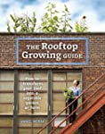 The Rooftop Growing Guide: How to Tra...