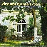 Dream Homes Country: 100 Inspirational Interiors