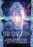 The Simulation Hypothesis [OV]