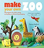 Make Your own Zoo: 35 Projects for Kids Using Everyday Cardboard Packaging