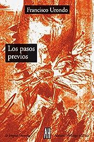 Pasos Previos, Los par Francisco Urondo