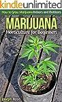 Marijuana Horticulture for Beginners:...