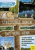 Streifzüge durch das Hohe Venn: 26 Touren rund um Ternell, das Brackvenn, die Wesertalsperre, das Polleurvenn und Botrange
