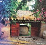Architecture of Bali: A Source Book of Traditional and Modern Forms (Latitude 20 Books) by Made Wijaya (2003-01-01)