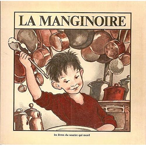 La manginoire. 1979. Broché. 20x20cm. 48 pages. (Littérature jeunesse, Album pour enfants, Cuisine)
