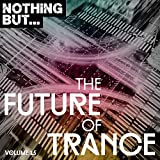 Nothing But... The Future of Trance, Vol. 15