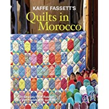By Kaffe Fassett Kaffe Fassett's Quilts in Morocco: 20 Designs from Rowan for Patchwork and Quilting