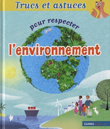 Trucs et astuces pour respecter l'environnement