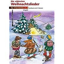 Die schönsten Weihnachtslieder: sehr leicht bearbeitet. 1-2 Klarinetten.