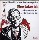 Chostakovitch : Concertos N° 1 pour Violon et pour Violoncelle. Oistrakh, Rostropovitch.