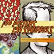 100 Posters, 134 Squirrels: a decade of hot dogs, large mammals, and independent rock: the handcrafted art of Jay Ryan (Punk Planet Books)