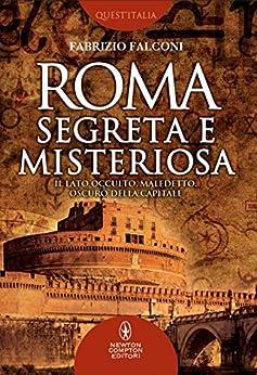 Roma segreta e misteriosa (eNewton Saggistica) di [Falconi, Fabrizio]