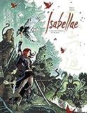 Isabellae - tome 4 - Sous le tombeau de 500 rois