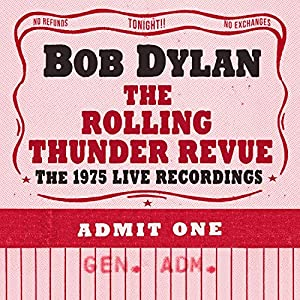 The Rolling Thunder Revue: the 1975 Live Recording