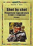 Shot by shot. Progettare inquadrature, scene e sequenze: 1