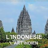 L'Indonesie - L'art Indien 2018: Art Et Architecture Bouddhiste Et Hindou De Java Et De Bali