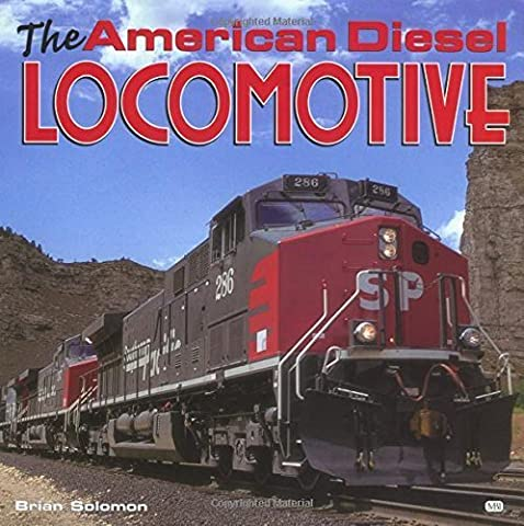 The American Diesel Locomotive by Solomon, Brian (2000) Hardcover