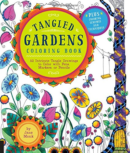 Tangled Gardens Coloring Book: 52 Intricate Tangle Drawings to Color with Pens, Markers, or Pencils (Tangled Color and Draw)