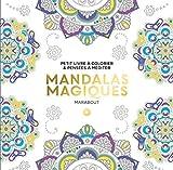 Le petit livre de coloriage - Mandalas magiques