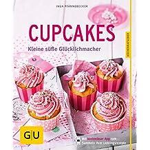 Cupcakes: Kleine süße Glücklichmacher (GU KüchenRatgeber)