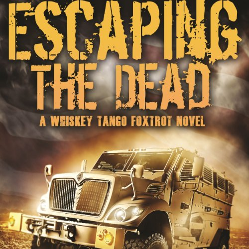 Whiskey Tango Foxtrot: Escaping the Dead