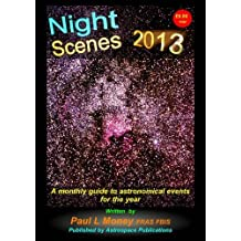 Nightscenes 2013: A Monthly Guide to the Astronomical Events for the Year