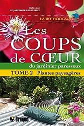 Les coups de coeur du jardinier paresseux : Tome 2, Plantes paysagères
