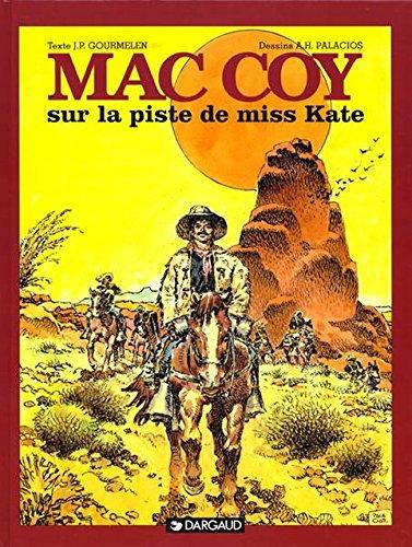 Mac Coy, tome 21 : Sur la Piste de Miss Kate par Gourmelen