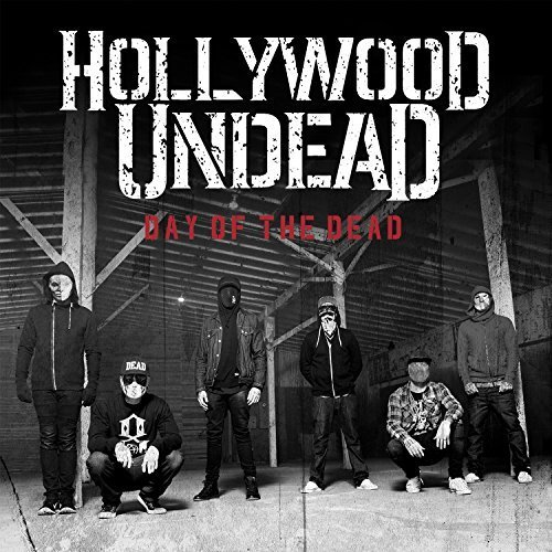 Day Of The Dead [Edited] by Hollywood Undead (2015-05-04)