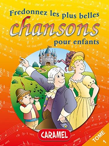 Fredonnez Frère Jacques et les plus belles chansons pour enfants: Comptines (Illustrations + Partitions) (Chansons françaises t. 1) par Collectif