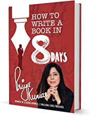 How To Write a Book in 8 Days: Your complete guide to writing & publishing your bestseller