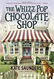 The Whizz Pop Chocolate Shop by Saunders, Kate (2014) Paperback
