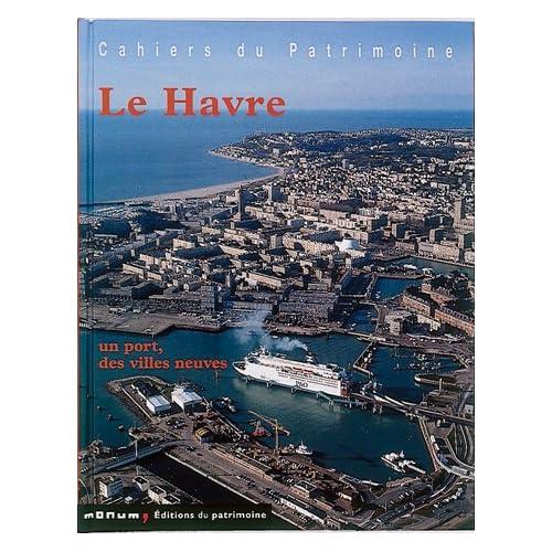 Le Havre : Un port, des villes neuves