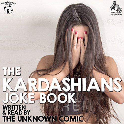 The Kardashians Joke Book by The Unknown Comic, AKA Murray Langston  Audiolibri